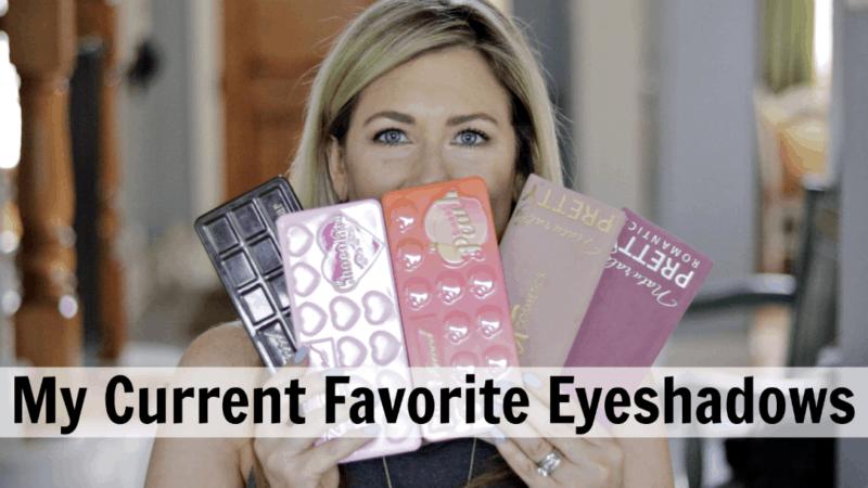 My Current Favorite Eyeshadows