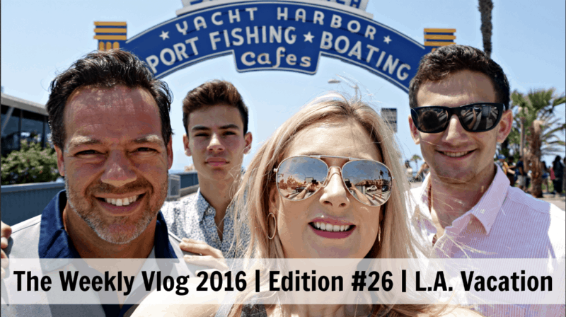 The Weekly Vlog 2016 | Edition #26 | L.A. Vacation