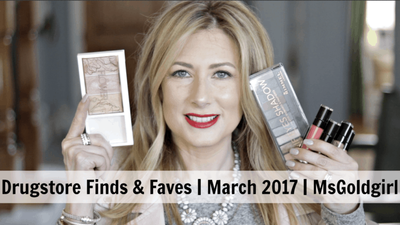 Drugstore Finds & Faves for March 2017