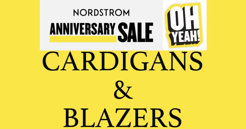 Nordstrom Anniversary Sale 2020 Cardigans and Blazers
