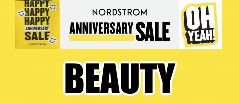 Nordstrom Anniversary Sale Beauty Recommendations